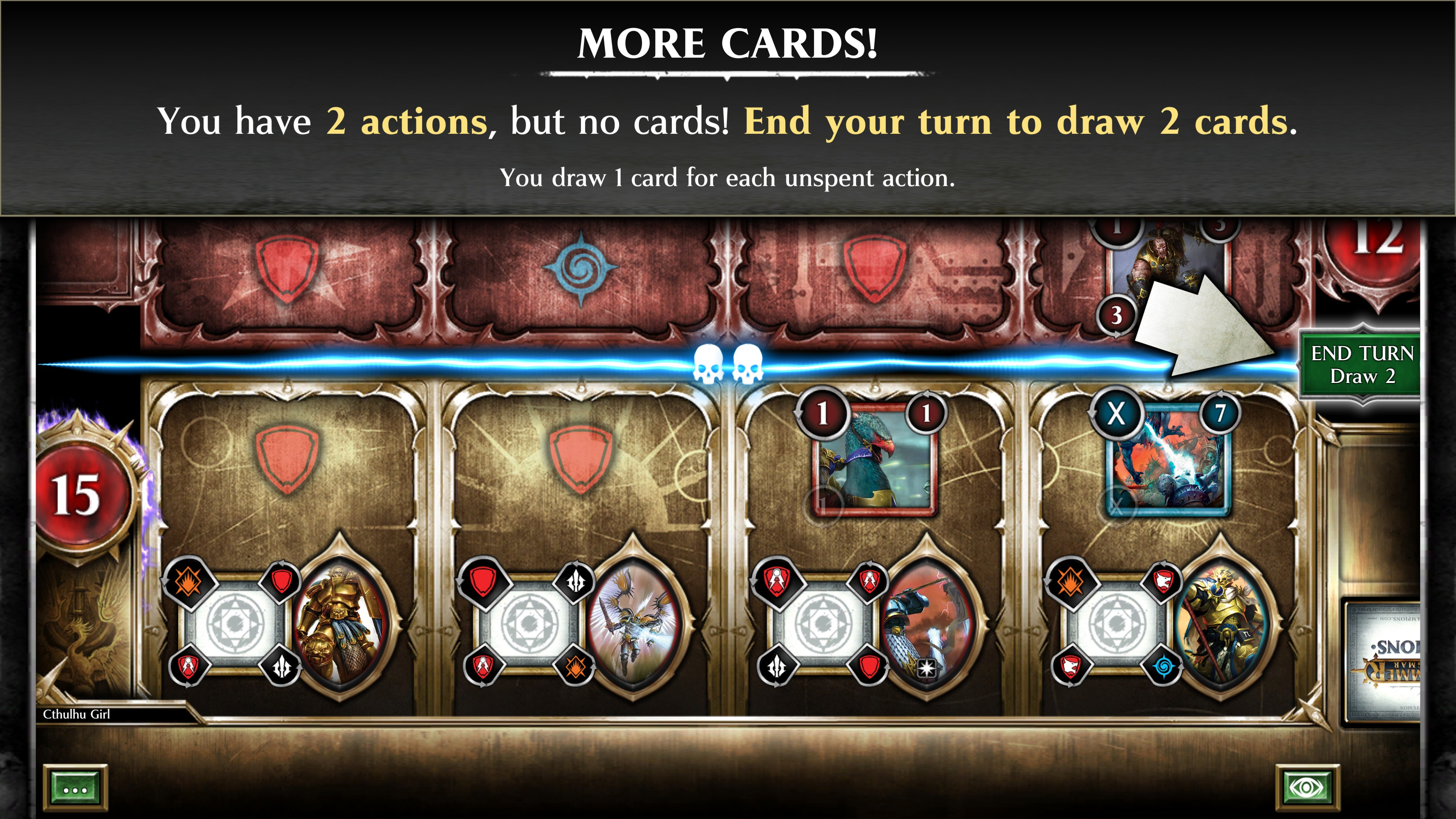 more cards description: you have 2 actions, but no cards. end your turn to draw 2 cards. you draw 1 card for each unspent action.