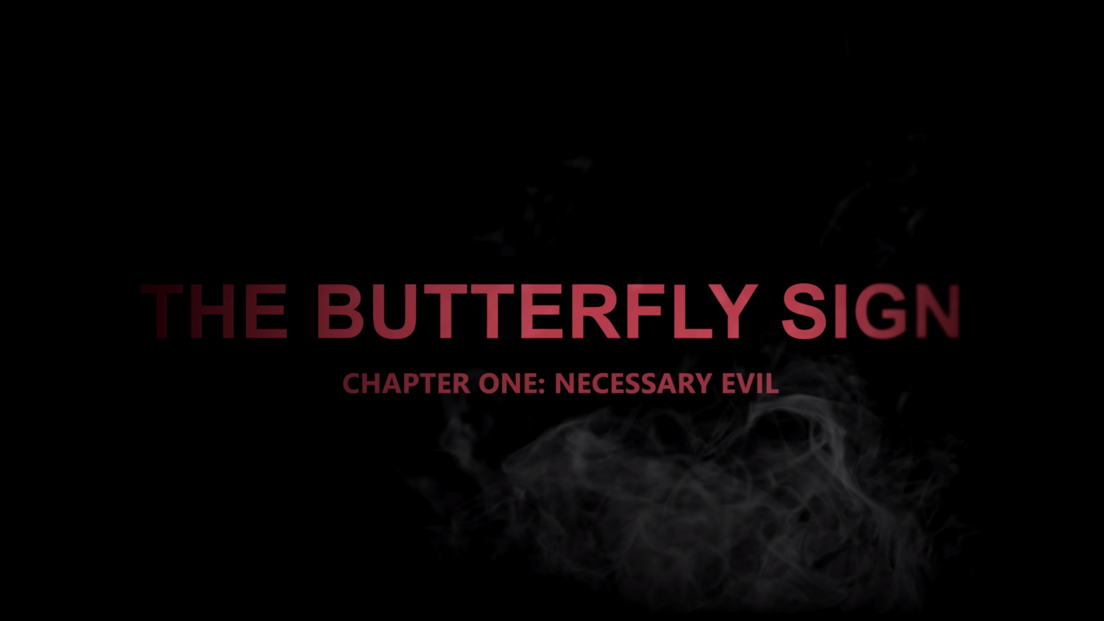 The Butterfly Sign. Chapter One: Necessary Evil