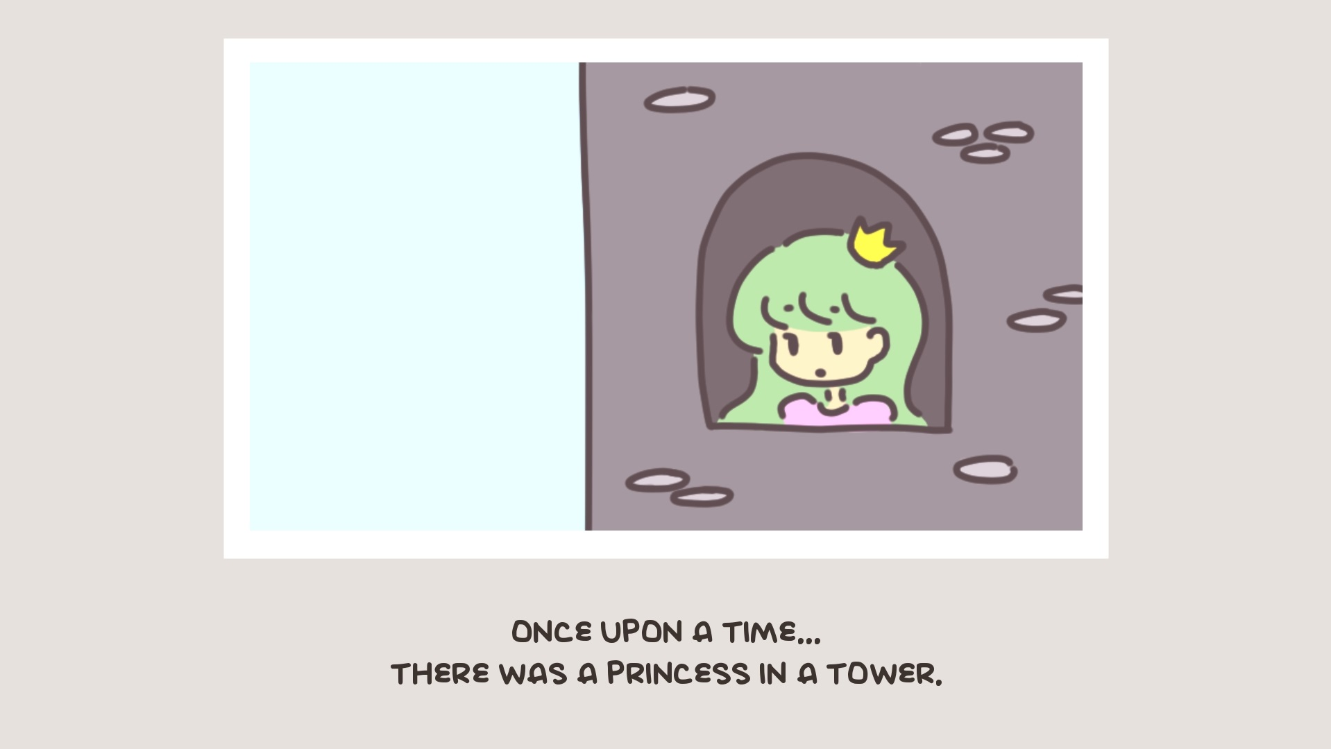 One upon a time... there was a princess in a tower